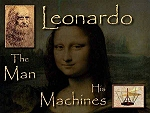 Leonardo da Vinci: the Man, His Machines, His Paintings, His Life.