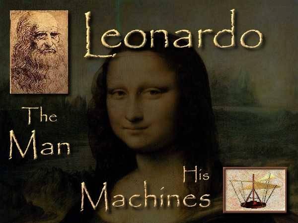 Leonardo Da Vinci, The Man & the Inventor